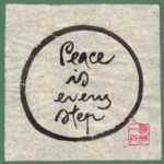 Peace is Every Step - Gandhi